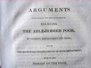 Image for Arguments In Favour of the practicability of relieving the able-bodied poor by finding employment for them; and of the beneficial consequences of such employment both to the morals of the poor & the national wealth. Addressed to the Committee on the Poor Laws. By Sir Samuel Egerton Brydges Maidstone [MP & literary editor].