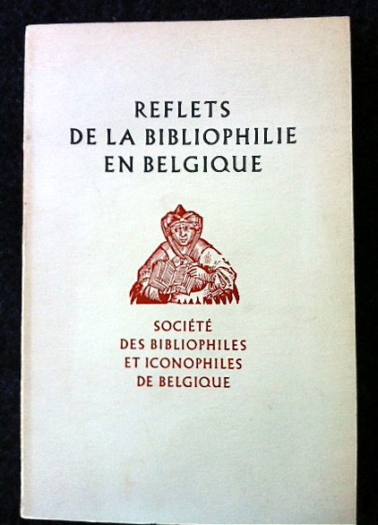 Image for Reflets De La Bibliophile En Belgique [Exhibition Catalogue of Manuscripts, Printed Books, and Autographs at the Royal Albert Library in Brussels].